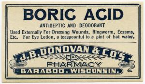 boric acid label, vintage pharmacy label, quack medicine ad, J B Donovan druggist, antique medical label